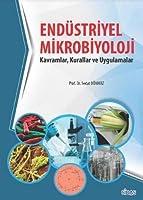 Endustriyel Mikrobiyolojisi; Kavramlar, Kurallar ve Uygulamalar