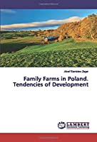Family Farms in Poland. Tendencies of Development