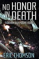 No Honor in Death (Siobhan Dunmoore)