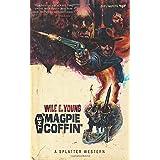 The Magpie Coffin (Splatter Western)