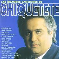 Las Grandes Canciones De Chiquetete