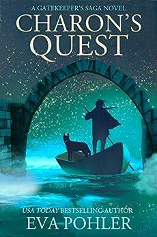 Charon's Quest: A Gatekeeper's Saga Novel by [Pohler, Eva]