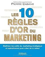 Les dix règles d'or du marketing