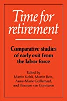 Time for Retirement: Comparative Studies of Early Exit from the Labor Force