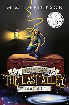 The Last Alley (YA Magic Urban Fantasy Adventure): House of Cards Book 1 by [Erickson, Michelle, Erickson, Trishelle]