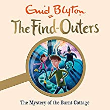 The Mystery of the Burnt Cottage: The Find-Outers, Book 1