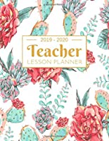 Teacher Lesson Planner: Weekly and Monthly Calendar Agenda   Academic Year July 2019 through June 2020   Includes Quotes & Holidays   Beautiful Colorful Blooming Flowers Cover (2019-2020)