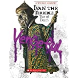 Ivan the Terrible (Wicked History) (Library Edition): Tsar of Death