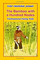 The bamboo with a hundred nodes: Vietnamese fairy tale