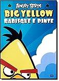 Angry Birds Big Yellow. Rabisque e Pinte
