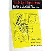 Tools for Dreamers: Strategies for Creativity and the Structure of Innovation