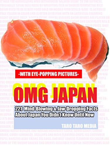 OMG JAPAN - 221 Mind Blowing and Jaw-Dropping Facts About Japan You Didn't Know Until Now (English Edition)