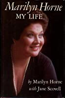 Marilyn Horne: My Life