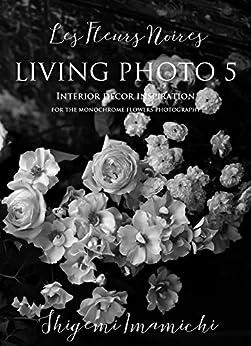 [今道 しげみ]のLIVING PHOTO 5 Les Fleurs Noires