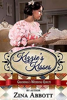 Kizzie's Kisses (Grandma's Wedding Quilts Book 2) by [Abbott, Zina, Quilts, Grandma's Wedding, Americana, Sweet]