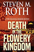 Death in the Flowery Kingdom: A 1930s Shanghai Murder Mystery