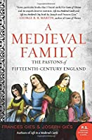 A Medieval Family: The Pastons of Fifteenth-Century England by Frances Gies Joseph Gies(1999-08-04)