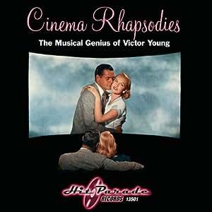 Cinema Rhapsodis: Musical Genius of Victor Young