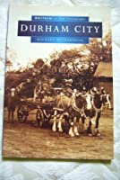 Durham City in Old Photographs (Britain in Old Photographs)