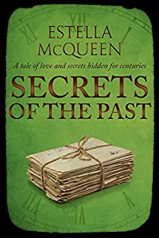 Secrets of the Past (A Charlie Gilchrist Mystery Book 1) by [McQueen, Estella]