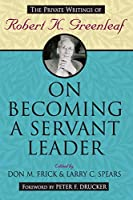 On Becoming a Servant Leader (J-B US non-Franchise Leadership)