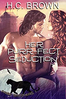 Her Purr-fect Seduction (Pride Brothers Book 1) by [Brown, H.C.]