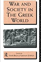 War and Society in the Greek World (Leicester-Nottingham Studies in Ancient Society)