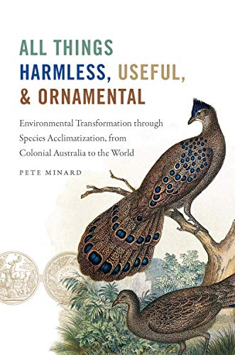 All Things Harmless, Useful, and Ornamental: Environmental Transformation through Species Acclimatization, from Colonial Australia to the World (Flows, Migrations, and Exchanges) (English Edition)