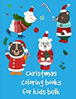 Christmas Coloring Books For Kids Bulk: Christmas Coloring Pages for Boys, Girls,Toddlers Fun Early Learning (Colrful Animals)