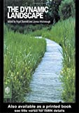 The Dynamic Landscape: Design, Ecology and Management of Nat…