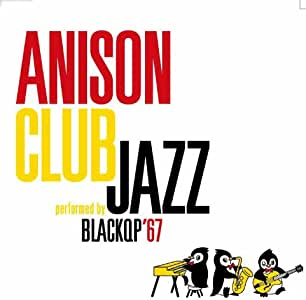 ANISON CLUB JAZZ performed by BLACK QP'67
