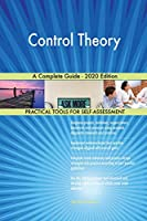 Control Theory A Complete Guide - 2020 Edition