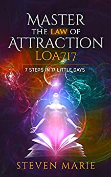 Law of Attraction Master: 7 steps in 17 little days (How to Manifest Abundance Secret Book 1) by [Marie, Steven]