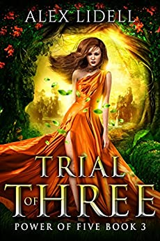 Trial of Three: Power of Five, Book 3 by [Lidell, Alex]