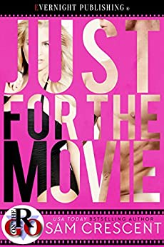 Just for the Movie (Romance on the Go Book 0) by [Crescent, Sam]