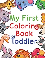 My First Coloring Book for Toddler: Fun with Numbers, Letters, Shapes, Colors, and Animals!