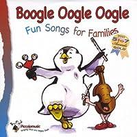 Boogle Oogle Oogle: Fun Songs for Families