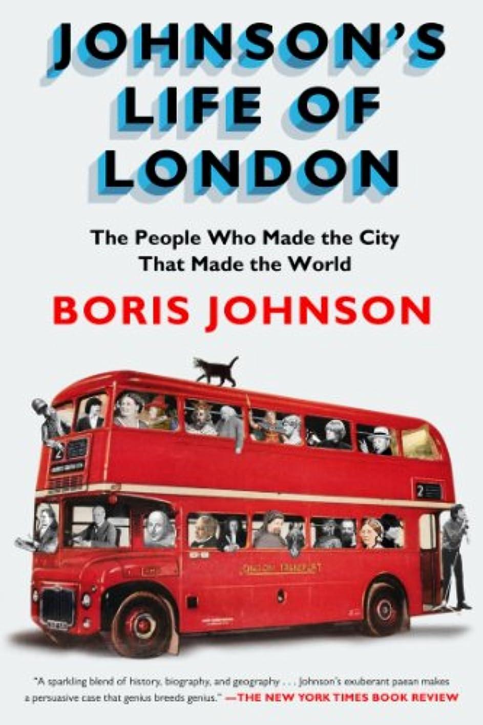 日帰り旅行にうぬぼれ対角線Johnson's Life of London: The People Who Made the City that Made the World (English Edition)