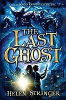 The Last Ghost: A Belladonna Johnson Adventure (Belladonna Johnson Mystery)