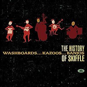 WASHBOARDS KAZOOS BANJOS-THE HISTORY OF SKIFFLE