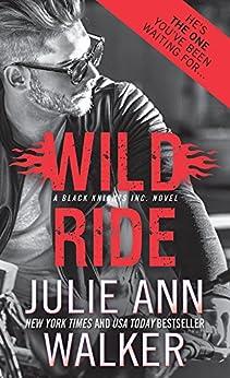 Wild Ride (Black Knights Inc. Book 9) by [Walker, Julie Ann]
