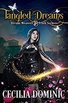 Tangled Dreams: A Dream Weavers & Truth Seekers Book by [Dominic, Cecilia]