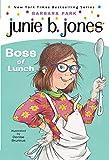 Junie B. Jones #19: Boss of Lunch