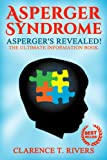 Asperger's: The Asperger Syndrome Revealed! The Ultimate Information Book (Asperger Disorder, Asperger Syndrome, Aspergers, AS, AD, ASD) (English Edition)