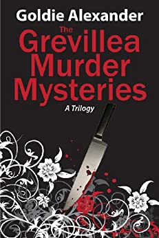 The Grevillea Murder Mysteries -  A Trilogy by [Alexander, Goldie]