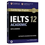 Cambridge Ielts 12 Academic Student's Book with Answers with Audio China Reprint Edition: Authentic Examination Papers (IELTS Practice Tests)