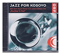 VARIOUS ARTISTS - JAZZ FOR KOSOVO (1 CD)