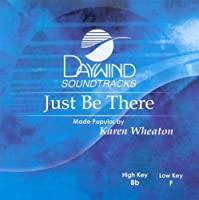 Just Be There [Accompaniment/Performance Track] by Made Popular By: Karen Wheaton