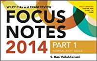 Wiley CIAexcel Exam Review 2014 Focus Notes: Part 1, Internal Audit Basics (Wiley CIA Exam Review Series)