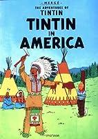 Tintin in America (The Adventures of Tintin: Original Classic)